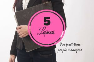 5 Lessons for First-Time People Managers
