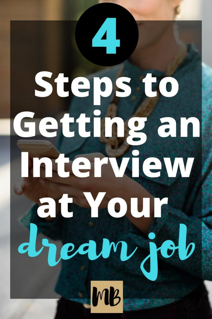 4 Steps to Getting an Interview at Your Dream Job | The key to landing an interview at your dream job is your resume. These four tips will help you to make an excellent first impression that will wow recruiters and open the door to the interview process.