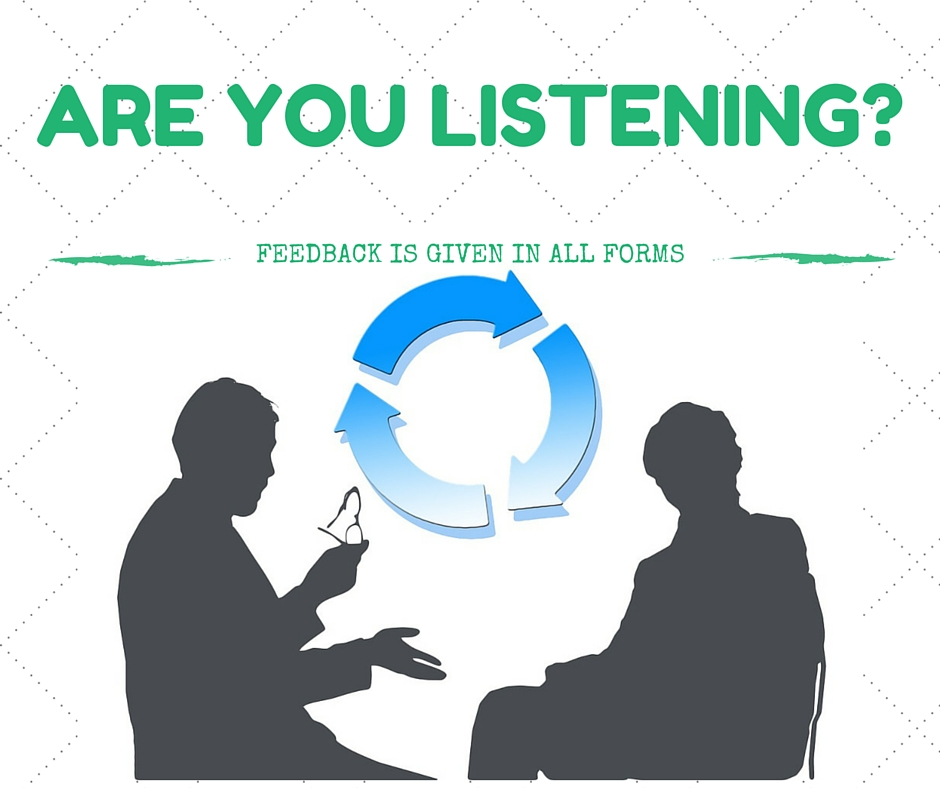 are you listening to feedback