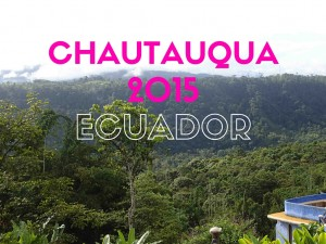 Review of Chautauqua 2015 in Ecuador
