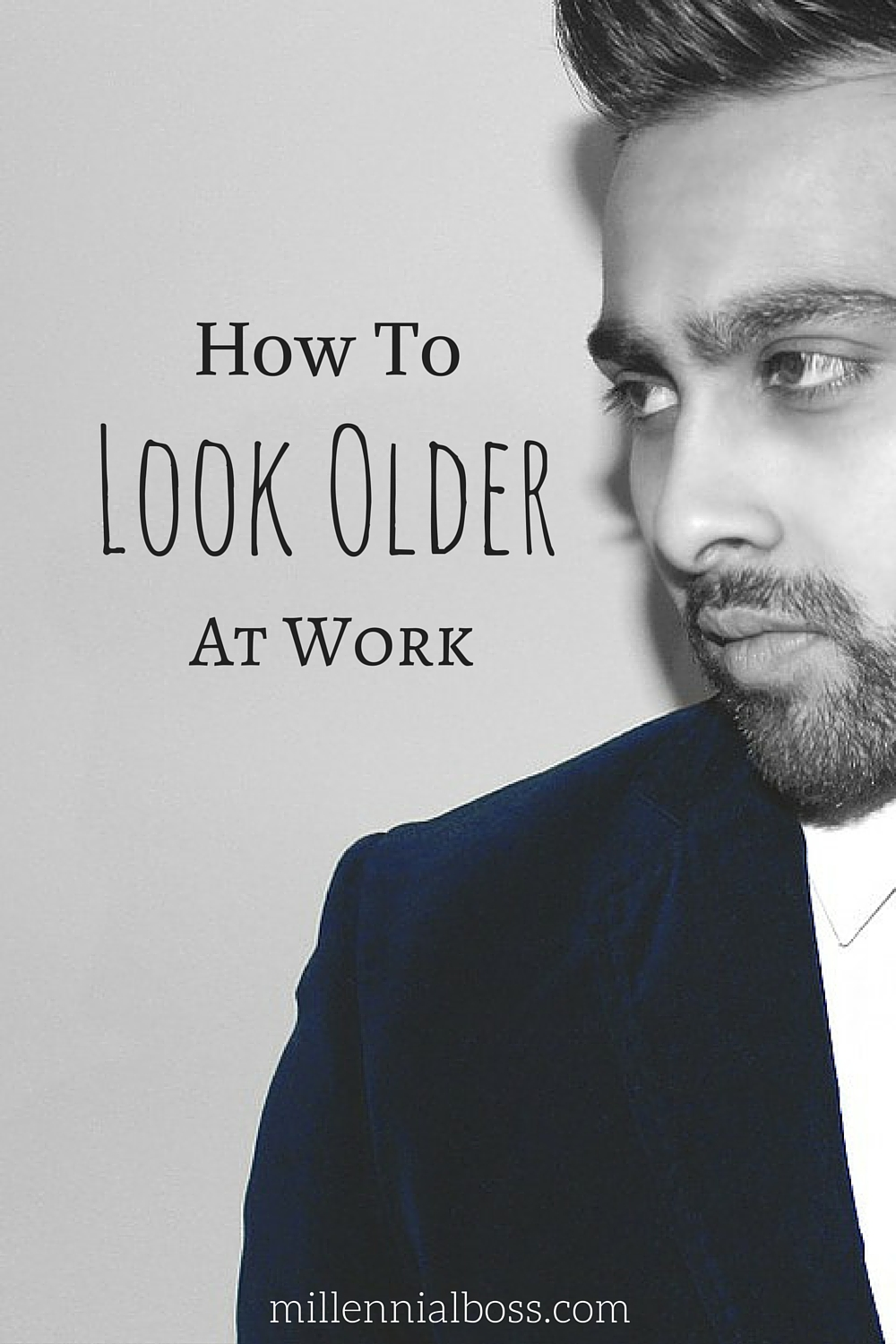 How to Look Older at Work
