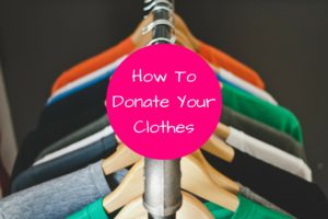 How to Donate Clothes to Goodwill for the Tax Deduction