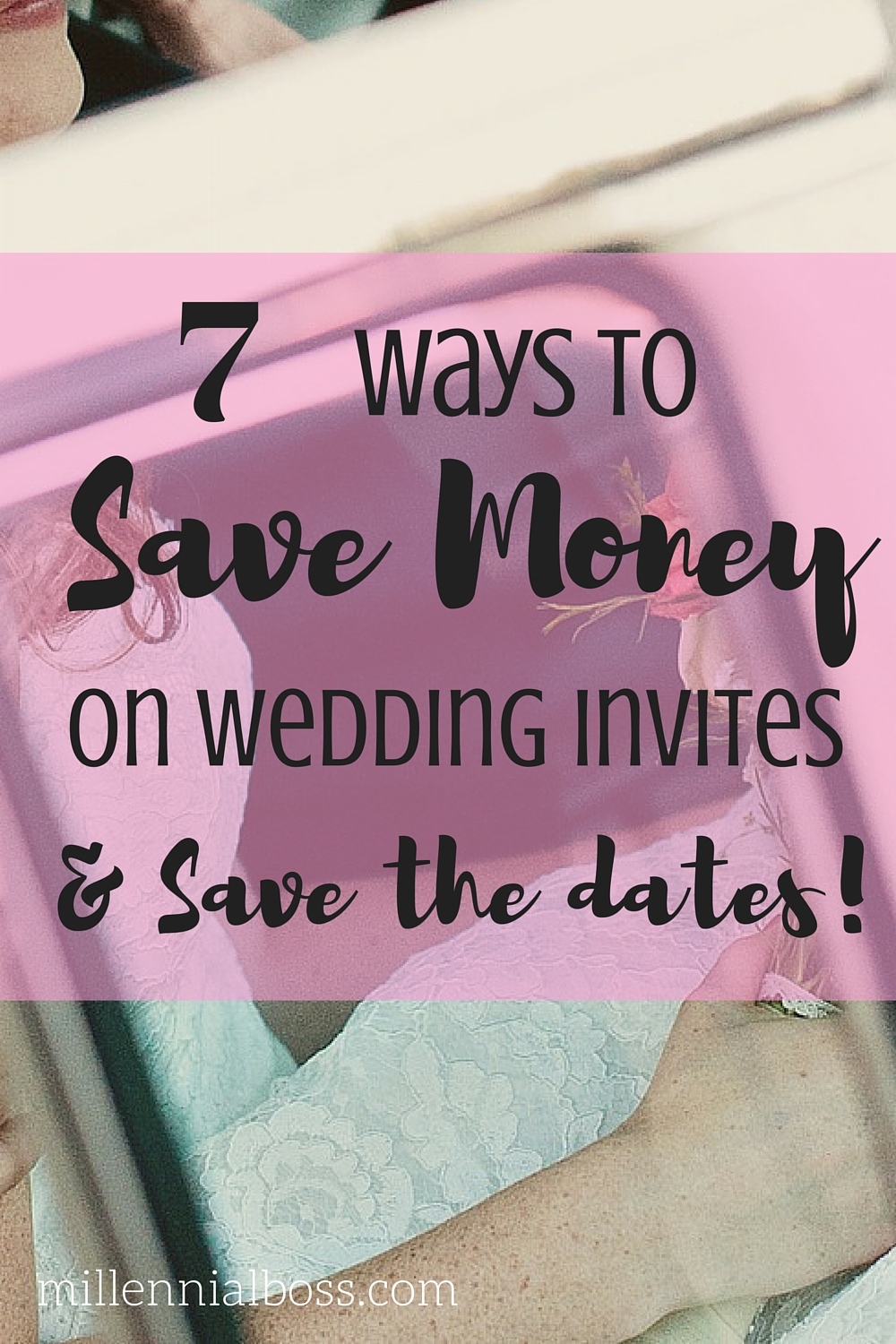 7 Ways to save money on wedding invites, stationary, and save the dates!