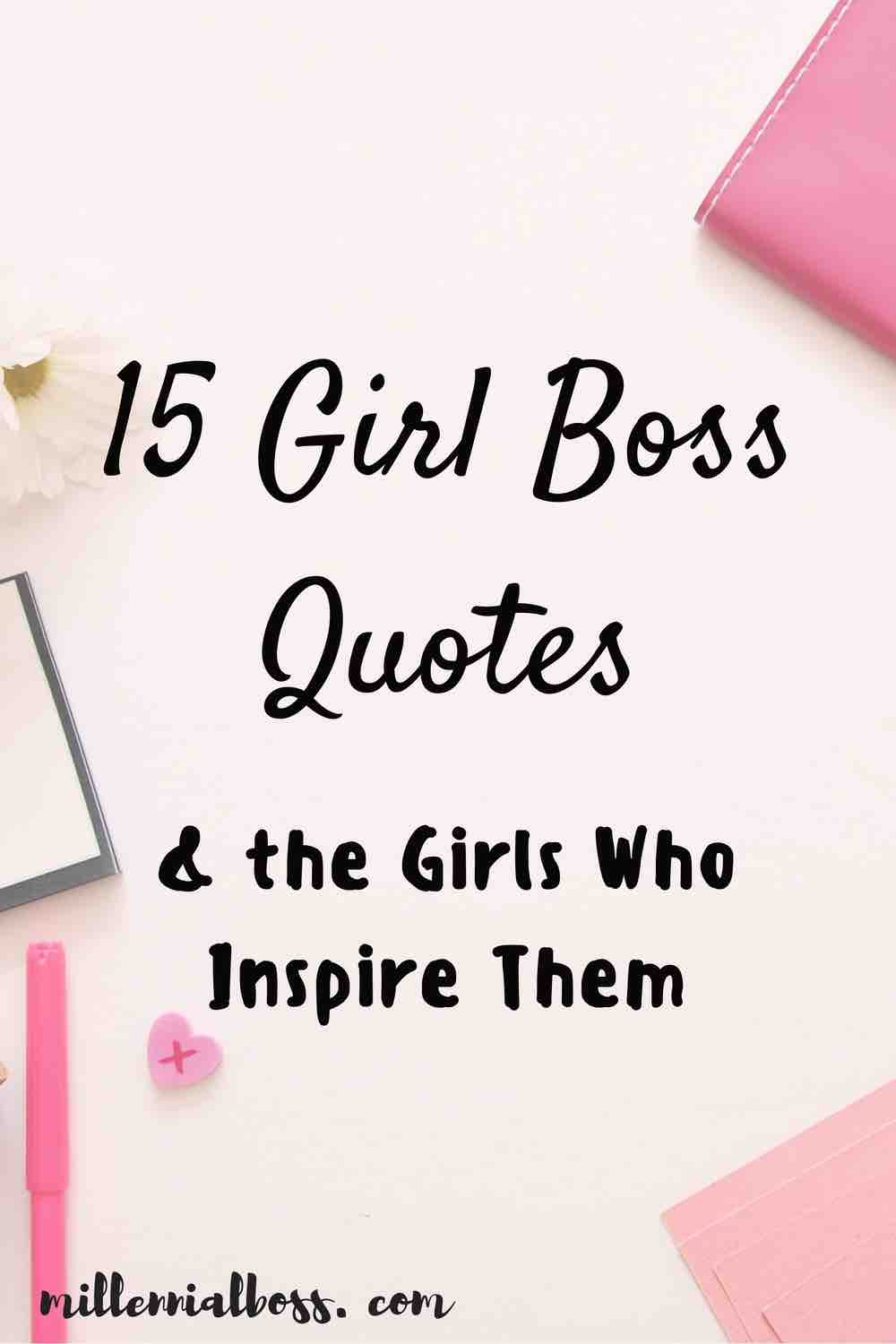 Girl Empowerment Quotes 15 Girl Boss Quotes & The Girls Who Inspire Them