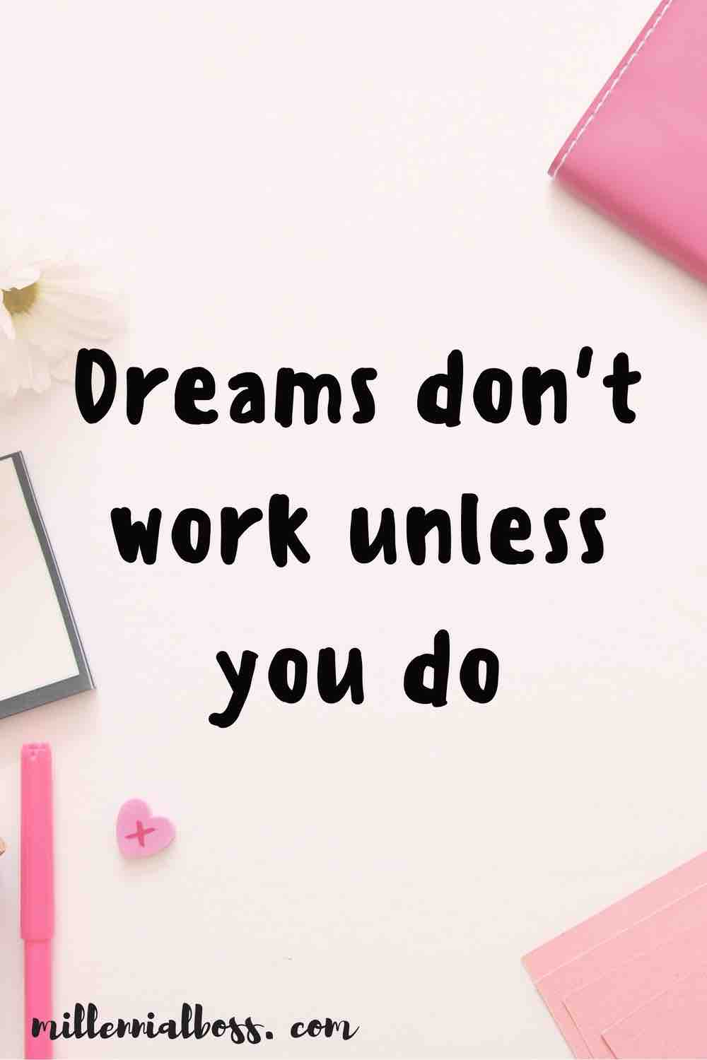 I'm always dreaming and now I need to start doing!! Who is dreaming with me?!