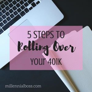 5 Steps to Rolling Over Your 401(k)