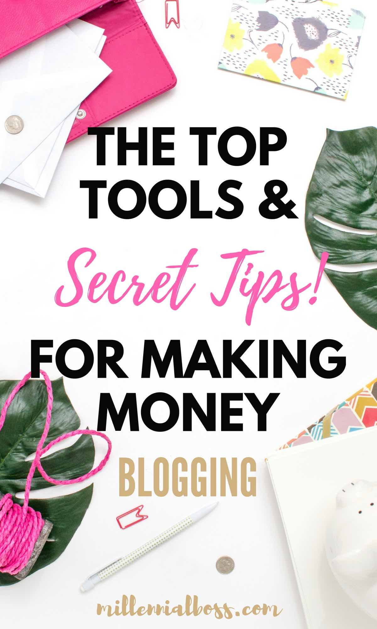 Blogging tools and secret tips to make money blogging