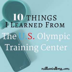 10 Career Tips I Learned at the Olympic Training Center