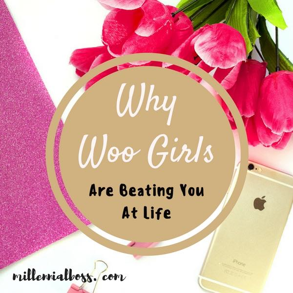 Why Woo Girls Are Beating You at Life