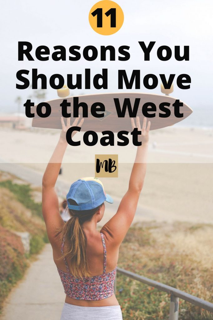 11 Reasons You Should Move to the West Coast | #outdoors #FIRE #earlyretirement #lifestyle