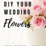 diy wedding flowers disasters pin
