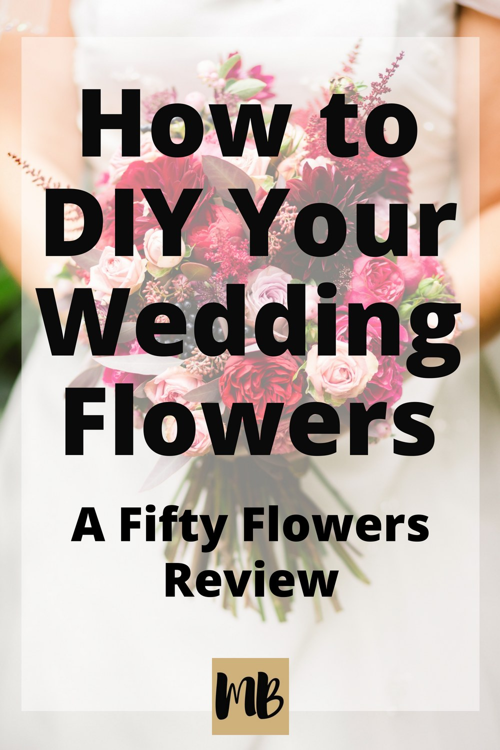 Fifty Flowers Review How I Did My Own Wedding Flowers With Pictures