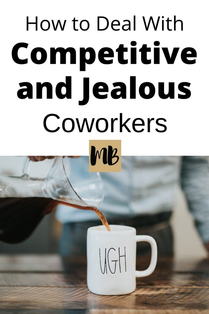 How to Deal with Competitive and Jealous Coworkers | #careertips #workplace #coworkers #professionaldevelopment