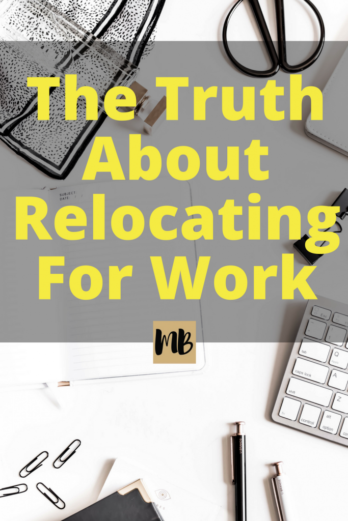 The truth about relocating for work | You know relocation means uprooting your life and moving to a new place but do you know all that comes along with a relocation? This article provides the cons to relocation that not everyone thinks about.