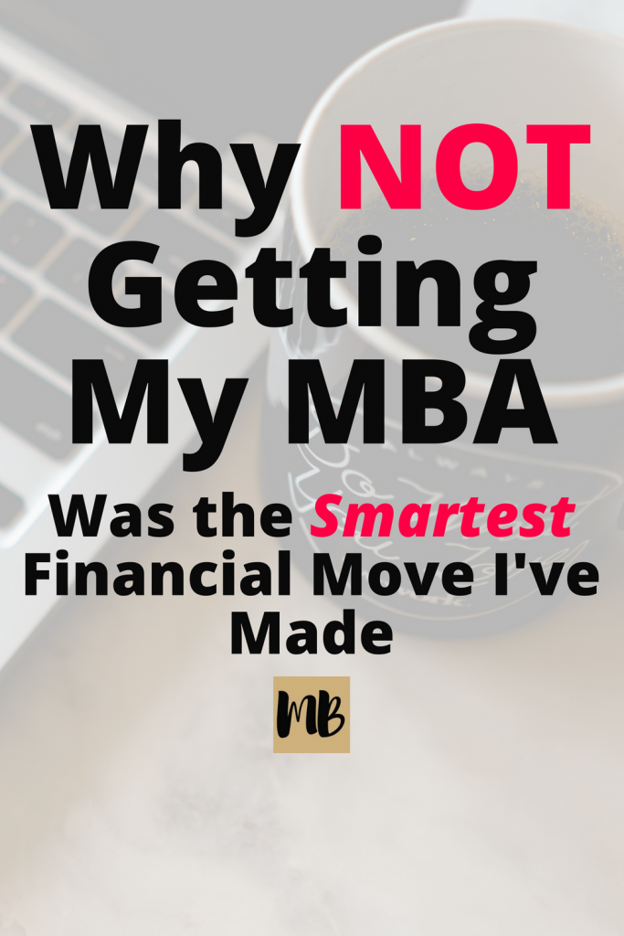 Why Not Getting My MBA Was the Smartest Financial Move I've Ever Made