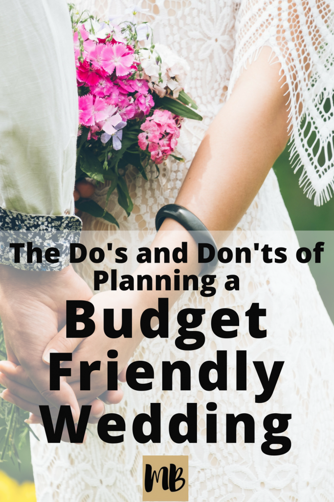 The Do's and Don'ts of Planning a Budget Friendly Wedding.