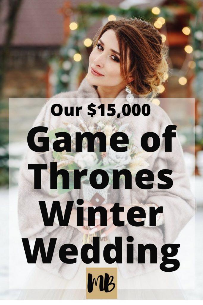 Our $15,000 Game of Thrones Winter Wedding   #frugalwedding #diywedding #gameofthrones #weddinghacks #dreamwedding #winterwedding