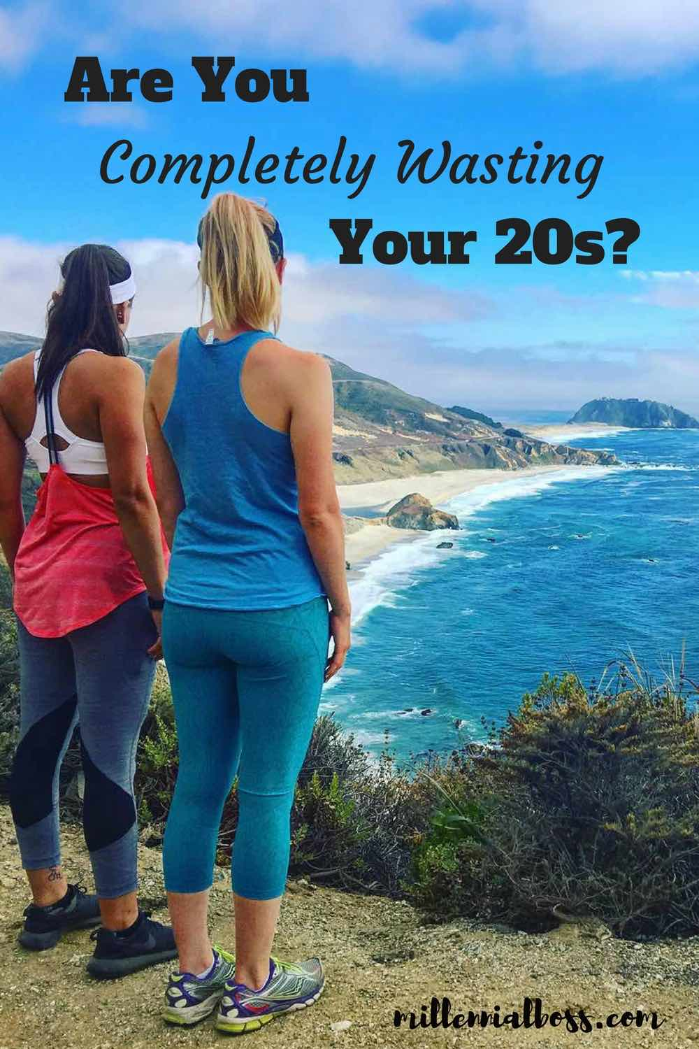 Did I waste my twenties or did I beast them? | Your twenties are not a time to screw around. They are a time to lay the foundation forthe life you want in your thirties. Don't waste time in dead-end relationships or jobs that won't get you to the next step.