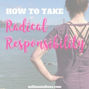 Haters, Stop The Excuses And Start Taking Radical Responsibility For Your Life