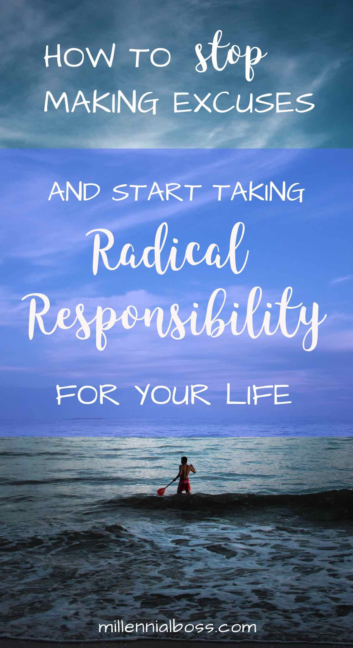 Stop The Excuses And Start Taking Radical Responsibility For Your Life | #personalfinance #financialindependence #earlyretirement #FIRE