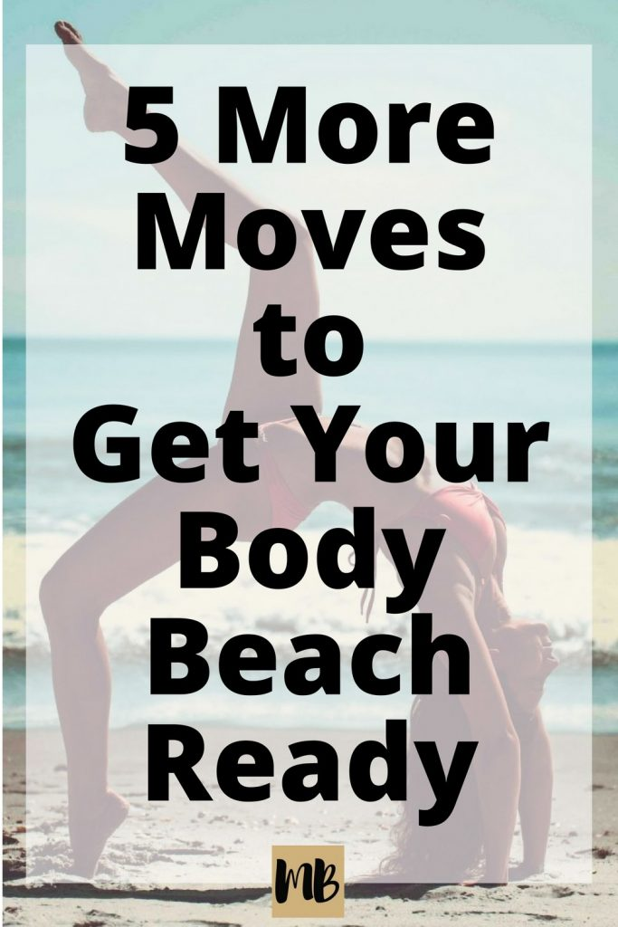 5 More Exercises to Get Your Body Ready for the Beach as Quickly as Possible! #beachseason #fitness #workouts #exercise #getinshape #summerready
