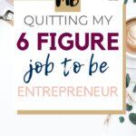 QUITTING SIX FIGURE JOB