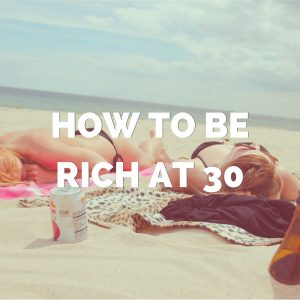 10 Rites of Passage You Should Skip In Your Twenties To Be Rich In Your Thirties