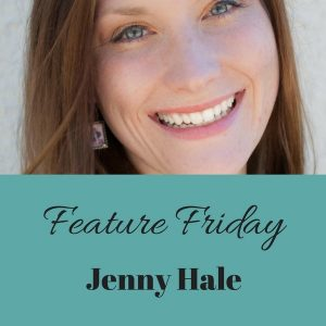 Feature Friday: Jenny Hale