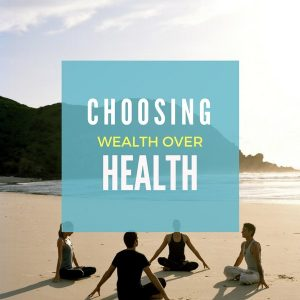 Don't Shortchange Your Health For Money
