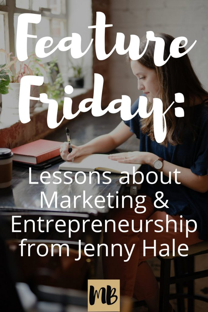Feature Friday: Lessons About Marketing & Entrepreneurship from Jenny Hale.