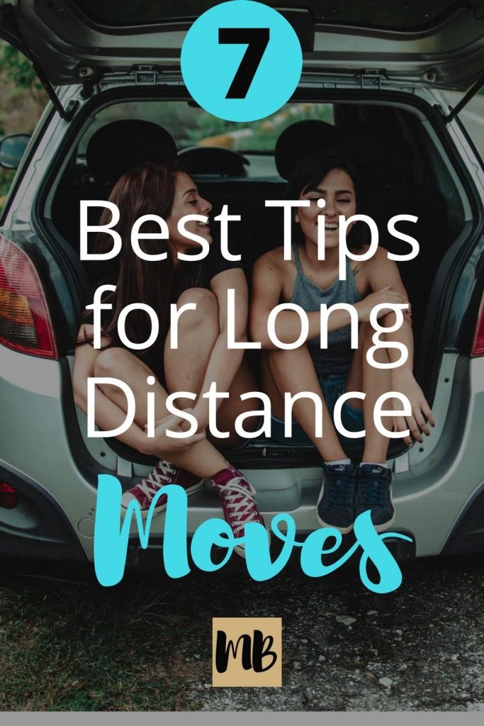 After successfully completing 3 long distance moves, I've discovered the best tips for having as little moving related stress as possible. Here are my top 7 tips for a long distance move.