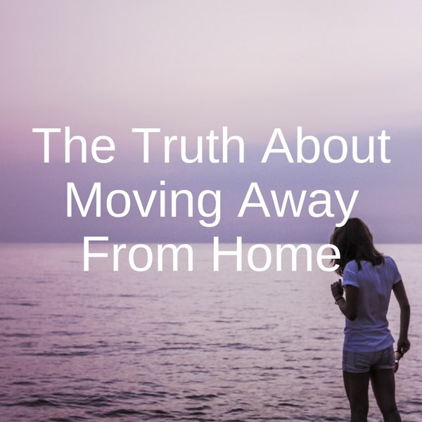 What It's Really Like Living Away From Home