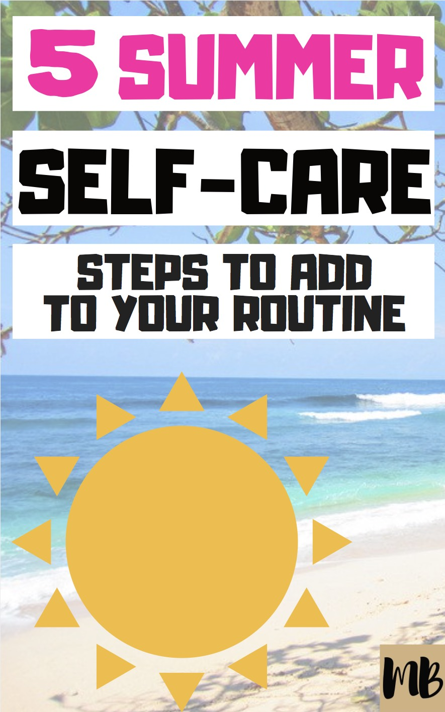 Love these ideas! #summer #selfcare steps