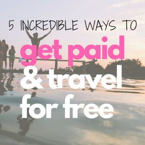 5 Ways to Travel and Get Paid Through Work Abroad Programs
