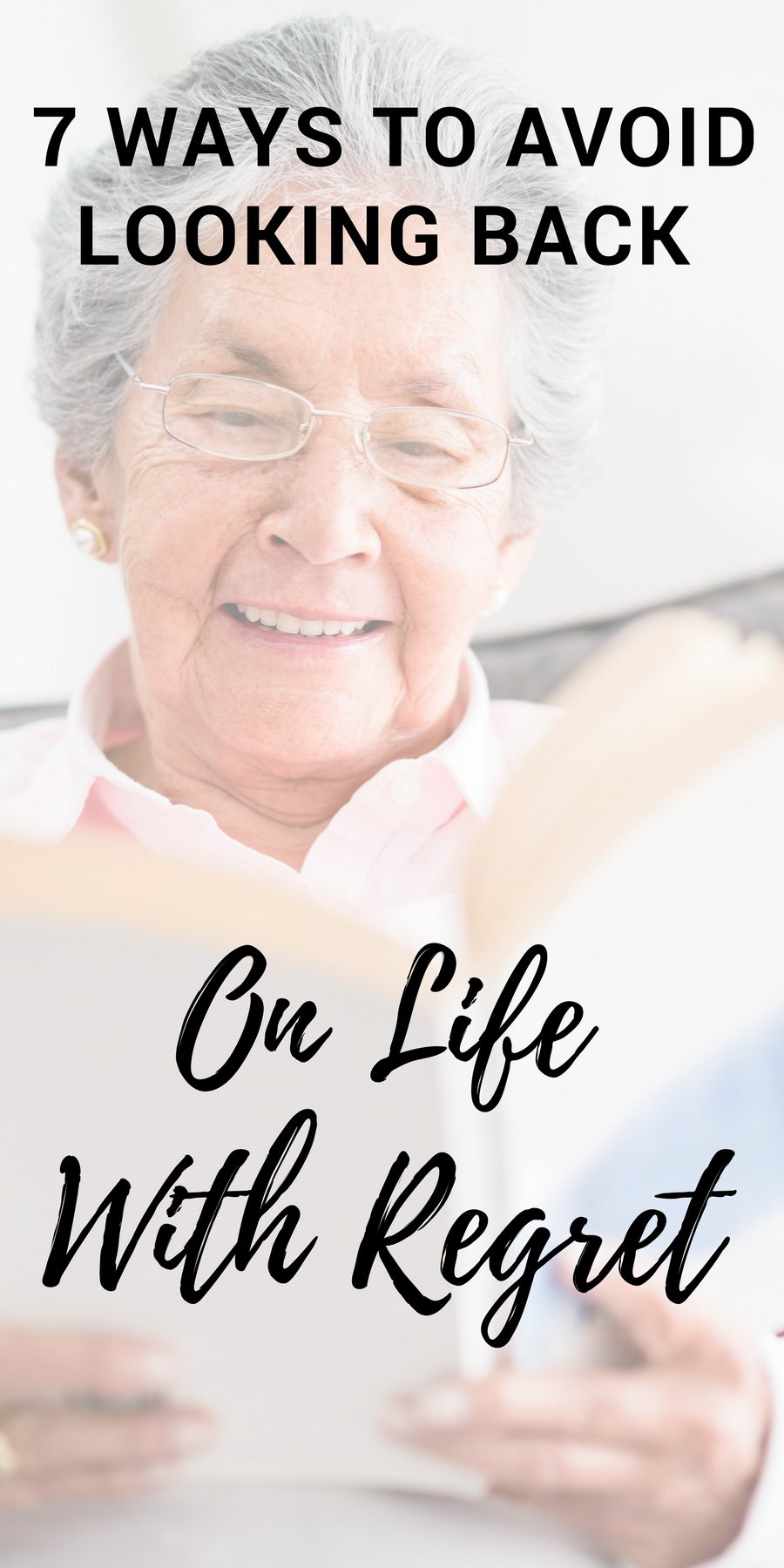 It's not the years in your life but the life in your years - Here are tips for living a life of no regrets