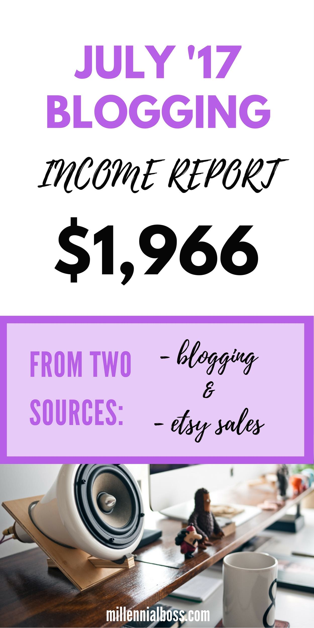 Millennial Boss Blogging Income Report July 2017. I'm sharing my progress and great tips to make income with your blog, too!