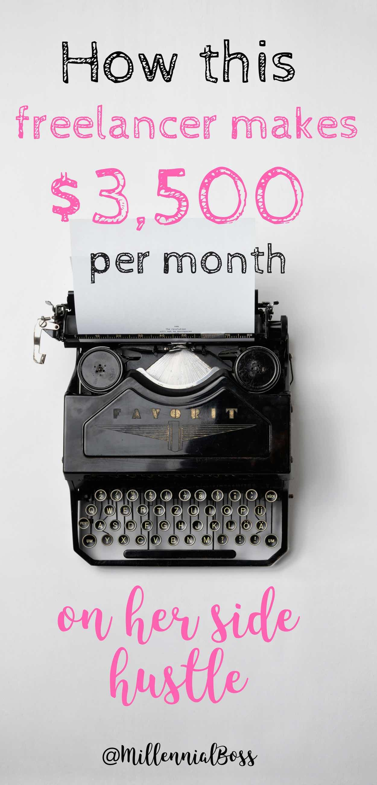 Freelancing can bring in major income. Read how this freelancer makes $3,500 at least per month.