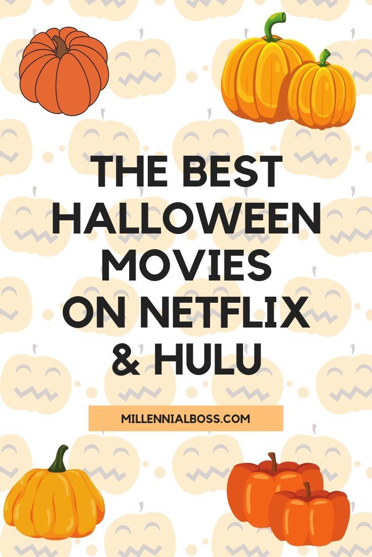 THE BEST HALLOWEEN MOVIES ON NETFLIX & HULU