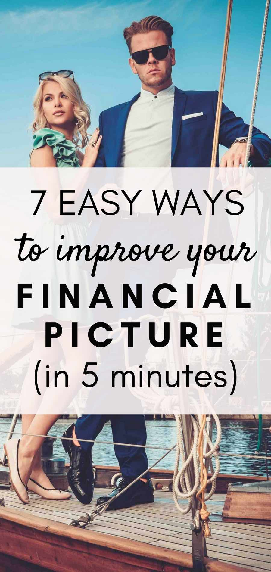How to improve your finances in 7 easy steps - 5 mins of your time or less.