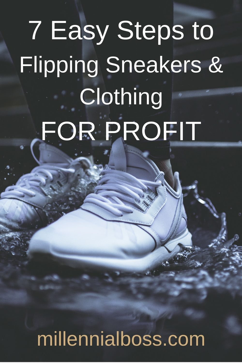 10041ea259 How to Triple Your Money Reselling Hot Sneakers and Clothing ...