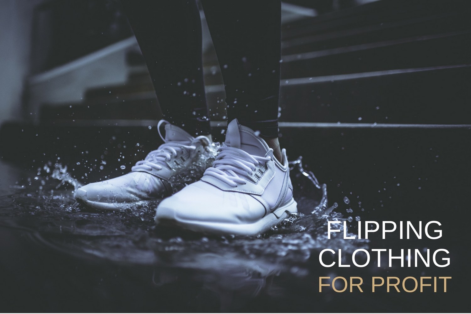 How to Triple Your Money Reselling Hot Sneakers and Clothing