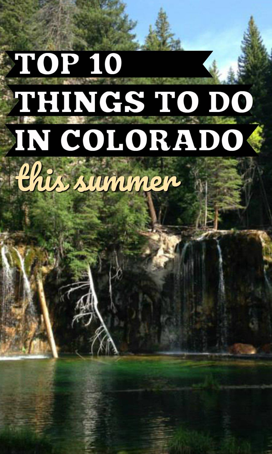 Things to do in Colorado this Summer are amazing