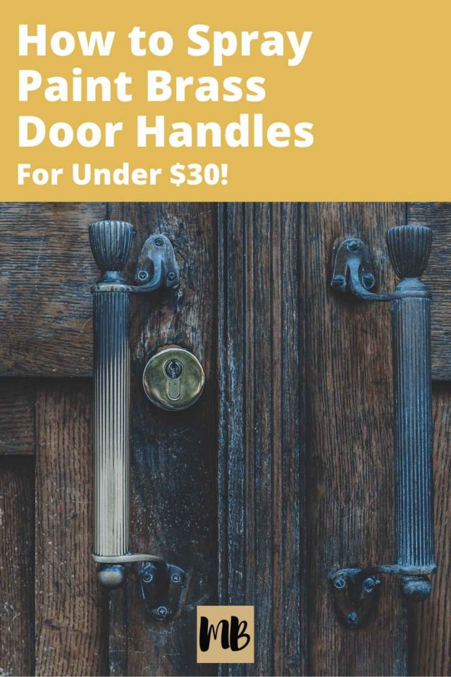 How to Spray Paint Brass Door Handles for under $30 (DIY)
