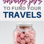 Savings jars to fund your travels