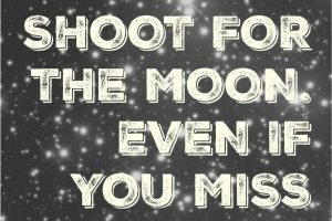 shoot-for-moon-quote