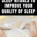 sleep rituals to improve your quality of sleep