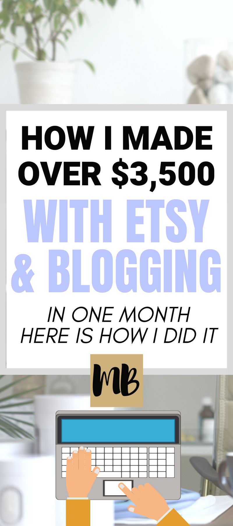 How I made over $3500 with Etsy & Blogging in one month! Millennial Boss #blogging #income report
