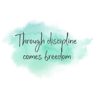 through discipline comes freedom