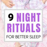 Improve your sleep by doing these 9 nighttime routines | bedtime rituals | better night's sleep