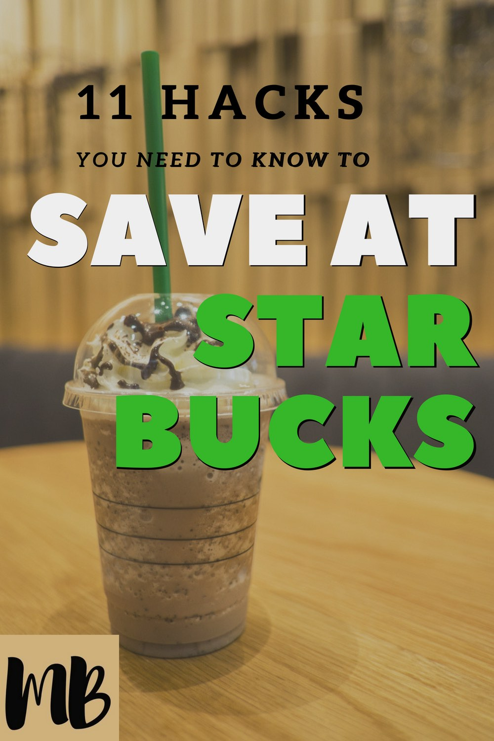 Save on Starbucks Coffee with these 11 Money Saving Starbucks Hacks